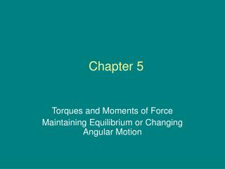 Torques and Moments of Force Maintaining Equilibrium or Changing Angular Motion