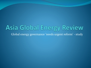 Asia Global Energy Review