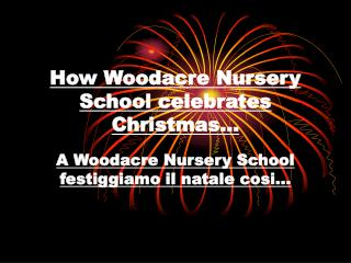 How Woodacre Nursery School celebrates Christmas