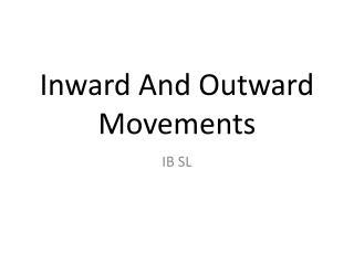 Inward And Outward Movements