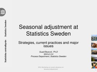 Seasonal adjustment at Statistics Sweden