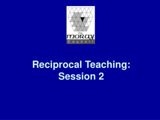 Reciprocal Teaching:  Session 2