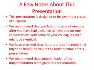 A Few Notes About This Presentation