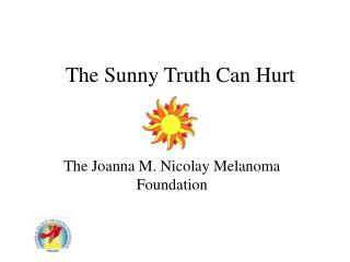 The Sunny Truth Can Hurt