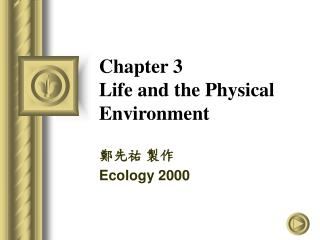 Chapter 3 Life and the Physical Environment