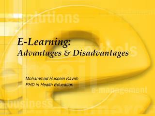 E-Learning: Advantages  Disadvantages