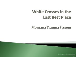 White Crosses in the  Last Best Place  Montana Trauma System