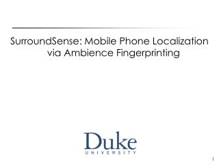 SurroundSense: Mobile Phone Localization via Ambience Fingerprinting