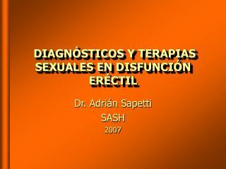 DIAGN STICOS Y TERAPIAS SEXUALES EN DISFUNCI N ER CTIL