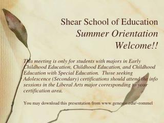 Shear School of Education  Summer Orientation  Welcome