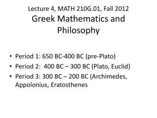 Lecture 4, MATH 210G.01, Fall 2012 Greek Mathematics and Philosophy