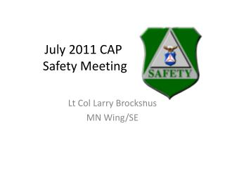 July 2011 CAP  Safety Meeting