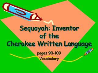 Sequoyah: Inventor  of the  Cherokee Written Language