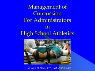 Management of            Concussion For Administrators in  High School Athletics