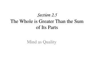 Section 2.5 The Whole is Greater Than the Sum of Its Parts