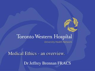 Medical Ethics - an overview.