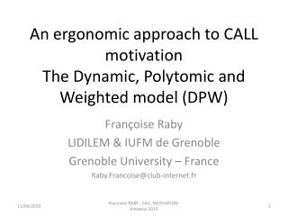 An ergonomic approach to CALL motivation The Dynamic, Polytomic and Weighted model DPW
