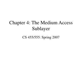 Chapter 4: The Medium Access Sublayer