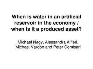 When is water in an artificial reservoir in the economy