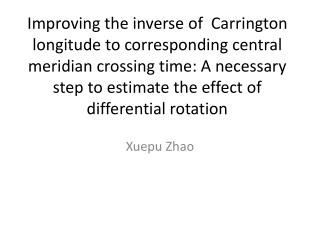 Improving the inverse of  Carrington longitude to corresponding central meridian crossing time: A necessary step to esti