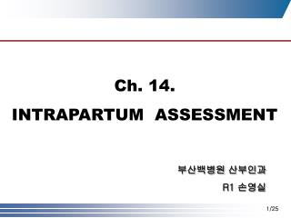 Ch. 14. INTRAPARTUM  ASSESSMENT