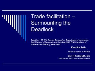 Trade facilitation  Surmounting the Deadlock  Erudition   06, 11th Annual Convention, Department of commerce, Delhi Scho