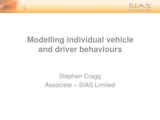 Modelling individual vehicle and driver behaviours
