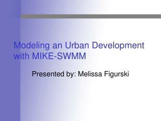 Modeling an Urban Development with MIKE-SWMM