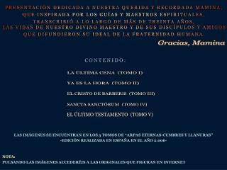 PRESENTACI N DEDICADA A NUESTRA QUERIDA Y RECORDADA MAMINA, QUE INSPIRADA POR LOS GU AS Y MAESTROS ESPIRITUALES, TRANSCR
