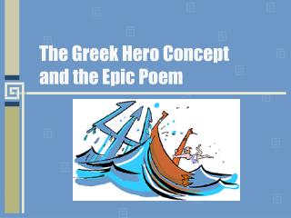 The Greek Hero Concept  and the Epic Poem