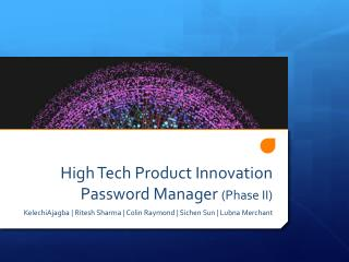 High Tech Product Innovation  Password Manager Phase II