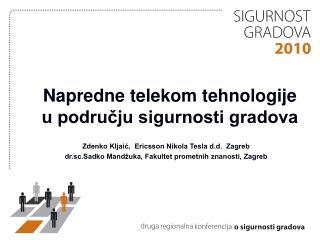 Napredne telekom tehnologije u podrucju sigurnosti gradova