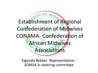 Establishment of Regional Confederation of Midwives CONAMA- Confederation of African Midwives Associations