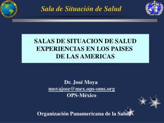 SALAS DE SITUACION DE SALUD EXPERIENCIAS EN LOS PAISES  DE LAS AMERICAS