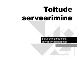 Toitude serveerimine