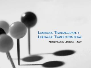 Liderazgo Transaccional y Liderazgo Transformacional