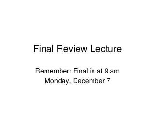 Final Review Lecture