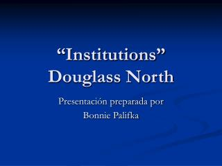 Institutions  Douglass North