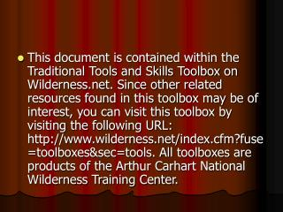 This document is contained within the Traditional Tools and Skills Toolbox on Wilderness. Since other related resources