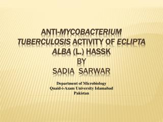 Anti-Mycobacterium tuberculosis activity of Eclipta alba L. Hassk by Sadia  Sarwar