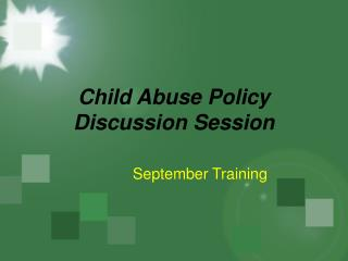 Child Abuse Policy Discussion Session