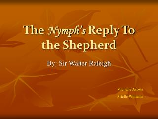 The Nymph s Reply To the Shepherd