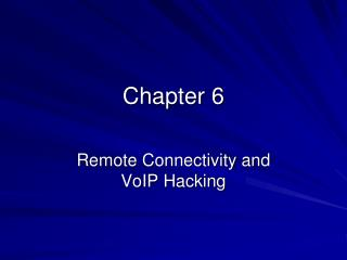 Remote Connectivity and VoIP Hacking