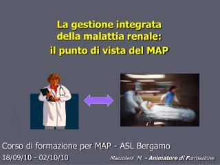 La gestione integrata  della malattia renale: il punto di vista del MAP