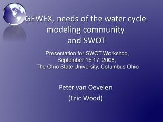 GEWEX, needs of the water cycle modeling community  and SWOT