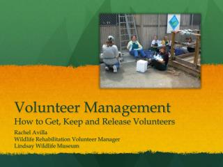 Volunteer Management How to Get, Keep and Release Volunteers