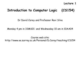 Dr David Carey and Professor Ravi Silva   Monday 4 pm in 33MS01  and Wednesday 10 am in 10AA04    Course web site: ee.su