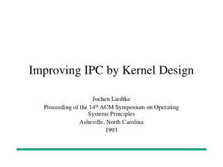 Improving IPC by Kernel Design