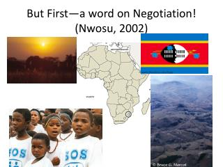 But First a word on Negotiation Nwosu, 2002