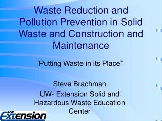 Waste Reduction and Pollution Prevention in Solid Waste and Construction and Maintenance